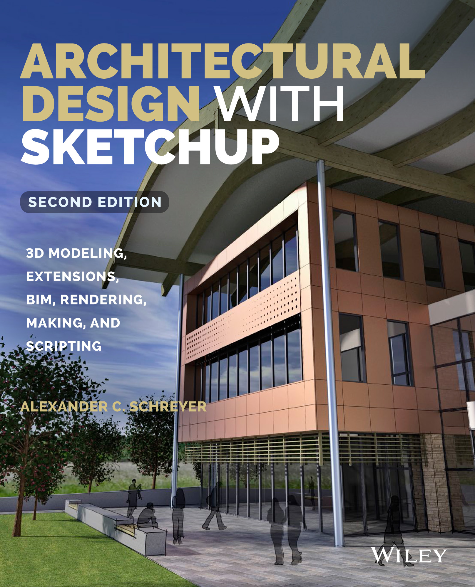 Architectural Design with SketchUp: 3D Modeling, Extensions, BIM, Rendering, Making, and Scripting (2nd Edition)