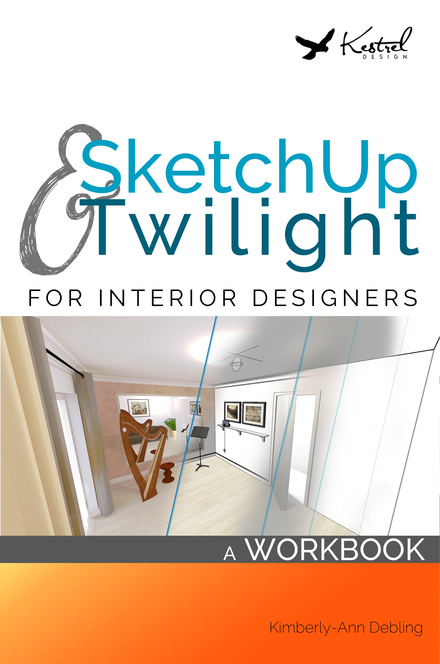 SketchUp & Twilight for Interior Designers: A Workbook